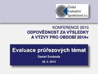 Evaluace průřezových témat Daniel Svoboda 28. 5. 2013