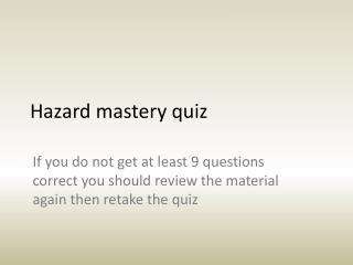 Hazard mastery quiz