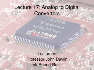 Lecture 17: Analog to Digital Converters