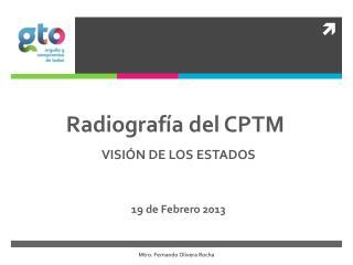 Radiografía del CPTM