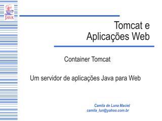Tomcat e  Aplicações Web