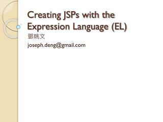Creating JSPs with the Expression Language (EL)