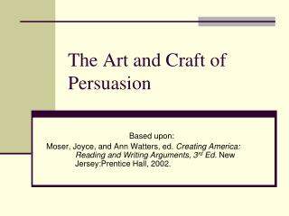 The Art and Craft of Persuasion