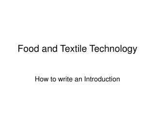 Food and Textile Technology