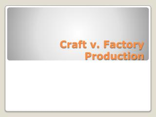 Craft v. Factory Production