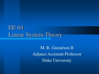 EE 64 Linear System Theory
