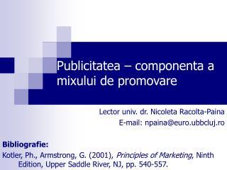 Publicitatea � componenta a mixului de promovare