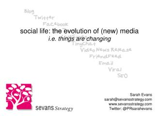 social life: the evolution of (new) media i.e. things are changing