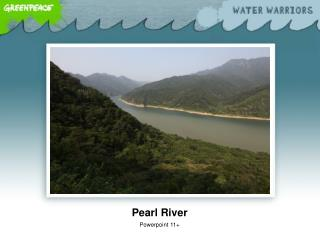 Pearl River Powerpoint 11+