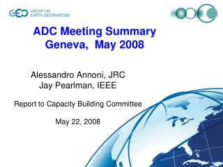 ADC Meeting Summary Geneva,  May 2008