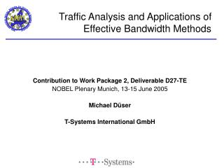 Traffic Analysis and Applications of Effective Bandwidth Methods