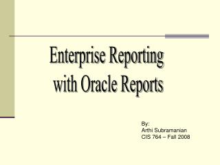 Enterprise Reporting  with Oracle Reports