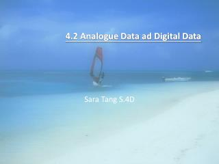 4.2 Analogue Data ad Digital Data