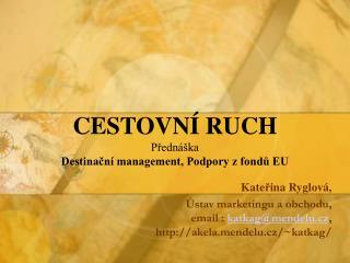 CESTOVNÍ RUCH Přednáška Destinační management, Podpory z fondů EU