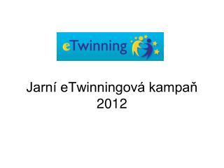 Jarn� eTwinningov� kampa? 2012
