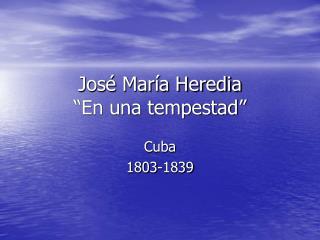 """José María Heredia  """"En una tempestad"""""""