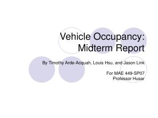 Vehicle Occupancy:  Midterm Report