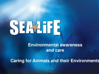 Environmental awareness and care Caring for Animals and their Environments