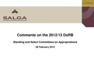 Comments on the 2012/13 DoRB Standing and Select Committees on Appropriations  28 February 2012