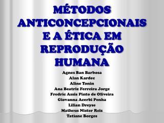 MÉTODOS ANTICONCEPCIONAIS E A ÉTICA EM REPRODUÇÃO HUMANA
