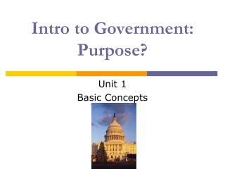 Intro to Government:   Purpose?
