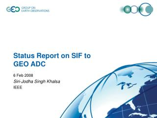 Status Report on SIF to GEO ADC