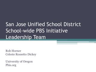 San Jose Unified School District School-wide PBS Initiative Leadership Team