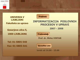 UNIVERZA V LJUBLJANI Fakulteta za upravo Gosarjeva ulica 5,  1000 LJUBLJANA Tel: 01-5805-540