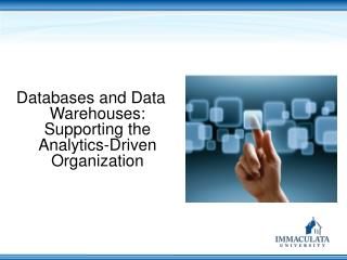 Databases and Data Warehouses: Supporting the Analytics-Driven Organization