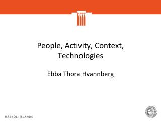 People ,  Activity ,  Context , Technologies