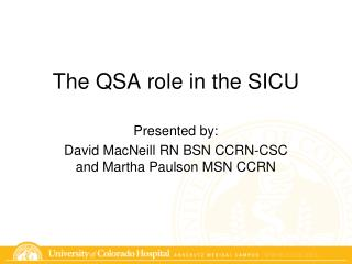 The QSA role in the SICU