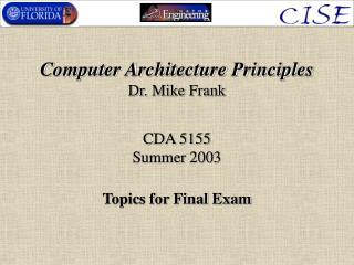 Computer Architecture Principles Dr. Mike Frank
