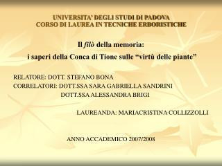 UNIVERSITA' DEGLI STUDI DI PADOVA CORSO DI LAUREA IN TECNICHE ERBORISTICHE