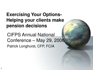 Exercising Your Options- Helping your clients make pension decisions