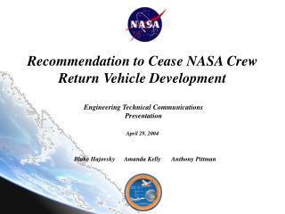 Recommendation to Cease NASA Crew Return Vehicle Development