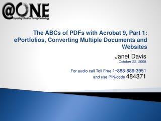 The ABCs of PDFs with Acrobat 9, Part 1: ePortfolios, Converting Multiple Documents and Websites