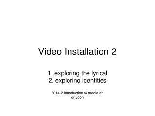 Video Installation 2
