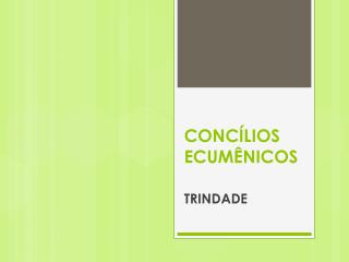 CONC�LIOS ECUM�NICOS