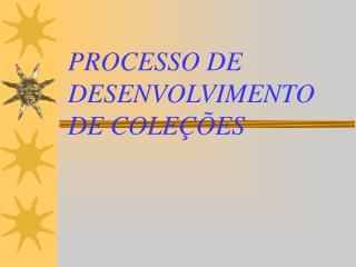 PROCESSO DE DESENVOLVIMENTO DE COLEÇÕES