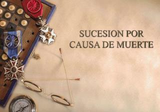 SUCESION POR CAUSA DE MUERTE