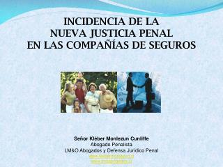 INCIDENCIA DE LA  NUEVA JUSTICIA PENAL  EN LAS COMPA  AS DE SEGUROS