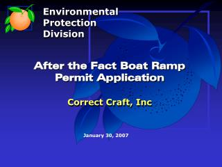 After the Fact Boat Ramp  Permit Application Correct Craft, Inc