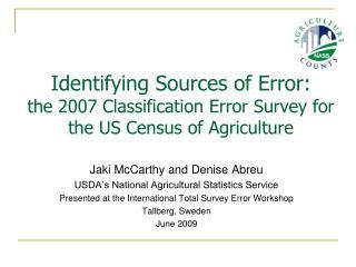 Jaki McCarthy and Denise Abreu USDA's National Agricultural Statistics Service