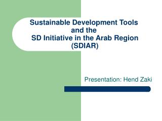 Sustainable Development Tools  and the  SD Initiative in the Arab Region (SDIAR)