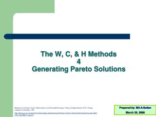 The W, C, & H Methods  4  Generating Pareto Solutions