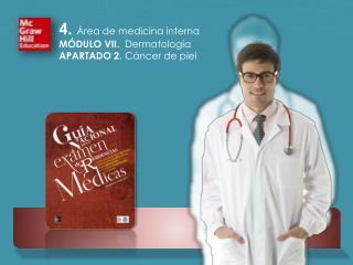 4 .  Área de medicina interna MÓDULO VII.  Dermatología APARTADO 2.  Cáncer de piel