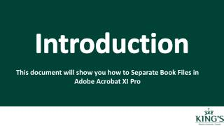 This document will show you how to Separate Book Files in  Adobe Acrobat XI Pro