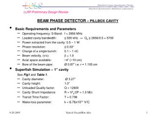 BEAM PHASE DETECTOR  – PILLBOX CAVITY Basic Requirements and Parameters