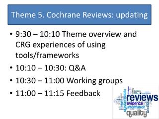 Theme 5. Cochrane Reviews: updating