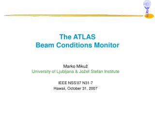 The ATLAS  Beam Conditions Monitor